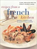 Recipes from a French Kitchen, Carole Clements and Elizabeth Wolf-Cohen, 0754806774