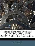 Historical and Business Compendium of Ottawa County, Michigan, Hiram] [Potts, 1279137622
