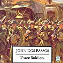 Three Soldiers Audiobook by John Dos Passos Narrated by Peter Larkin