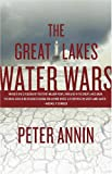 The Great Lakes Water Wars, Peter Annin, 1559630876