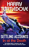 Settling Accounts: In at the Death (Great War) by Turtledove, Harry (2008) Paperback