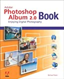 The Adobe Photoshop Album 2.0 Book: Enjoying Digital Photography