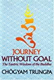 Journey Without Goal, Chogyam Trungpa, 1570627576