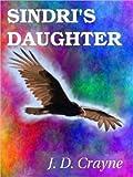 SINDRI'S DAUGHTER [Irda's Children, Book 2]