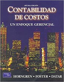 Contabilidad De Costos 10b Edicion Spanish Edition Foster George Horngren Charles T 9789702600961 Books