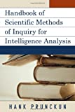 Handbook of Scientific Methods of Inquiry for Intelligence Analysis, Hank Prunckun, 0810871912