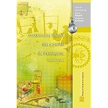 Dictionnaire illustré des activités de l'entreprise (français-anglais) - Industrie, techniques et gestion