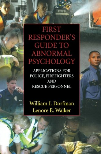 First Responder's Guide to Abnormal Psychology: Applications for Police, Firefighters and Rescue Personnel (Best Cism Study Guide)