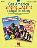 img - for Get America Singing...again: Strategies for Teaching Set B : Lesson Ideas and Activities for Meeting the Standards book / textbook / text book