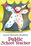 Public School Teacher, Jeanne Kennedy Bradford, 0805968164