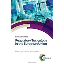 Regulatory Toxicology in the European Union (Issues in Toxicology)
