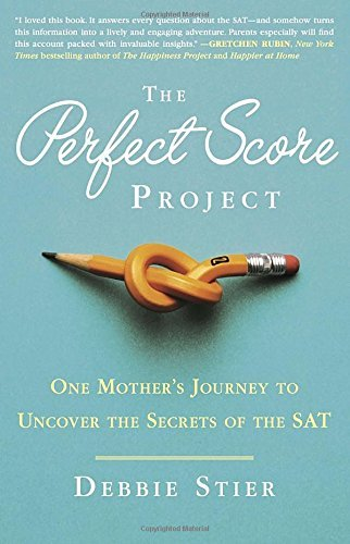 The Perfect Score Project: One Mother's Journey to Uncover the Secrets of the SAT by Stier, Debbie (September 9, 2014) Paperback
