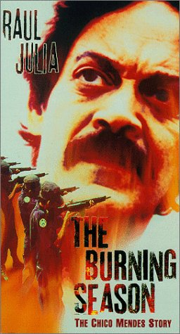 The Burning Season - The Chico Mendes Story [VHS]