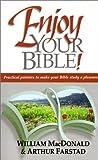 Enjoy Your Bible, William MacDonald and Arthur L. Farstad, 1882701585