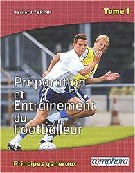 Préparation et entraînement du footballeur. Tome 1, Principes généraux