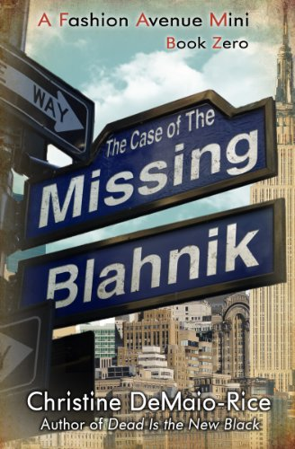 The Case Of The Missing Blahnik Fashion Avenue Minis Book 1