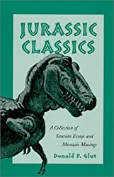 Jurassic Classics: A Collection of Saurian Essays and Mesozoic Musings