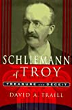Schliemann of Troy, David A. Traill, 0312140428