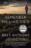 """""""Remember Me Like This - A Novel"""" av Bret Anthony Johnston"""