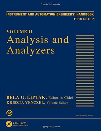 Instrument Engineers Handbook - Instrument and Automation Engineers' Handbook: Analysis and Analyzers: Volume II (Volume 2)