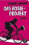 Fischer Taschenbibliothek: Das Rosie-Projekt: Roman