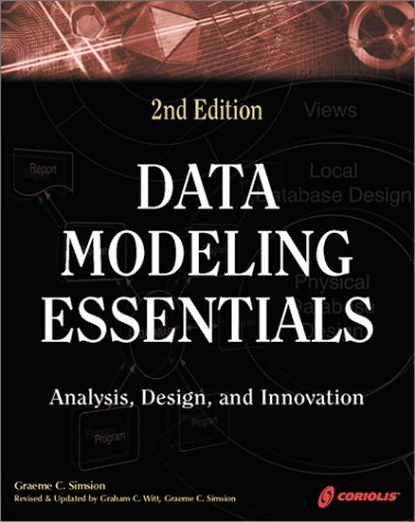 Data Modeling Essentials 2nd Edition: A Comprehensive Guide to Data Analysis, Design, and Innovation