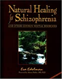 Natural Healing for Schizophrenia and Other Common Mental Disorders, Eva Edelman, 0965097676