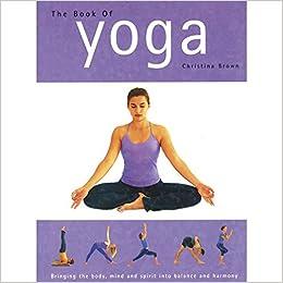 Book of Yoga (Pilates & Yoga): Christina Brown ...