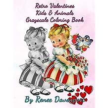 Retro Valentines Kids & Animals Grayscale Coloring Book (Retro Fun) (Volume 3)