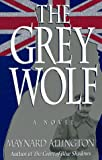 The Grey Wolf, Maynard Allington, 157488042X