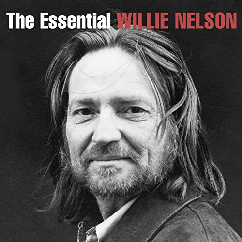- The Essential Willie Nelson
