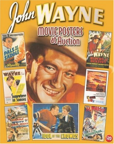 John Wayne Movie Posters At Auction: Illustrated History Of Movies Through Posters
