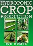 Hydroponic Crop Production, Joe Romer, 0684872110