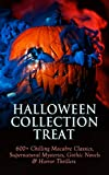 img - for HALLOWEEN COLLECTION TREAT: 600+ Chilling Macabre Classics, Supernatural Mysteries, Gothic Novels & Horror Thrillers book / textbook / text book