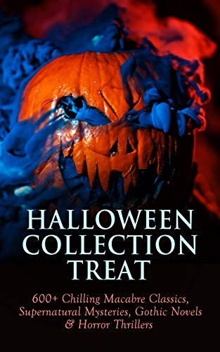 Conan Doyle Halloween (HALLOWEEN COLLECTION TREAT: 600+ Chilling Macabre Classics, Supernatural Mysteries, Gothic Novels & Horror)