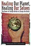 img - for Healing Our Planet, Healing Our Selves: The Power of change Within to Change the World book / textbook / text book