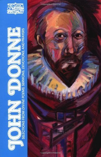 John Donne: Selections from Divine Poems, Sermons, Devotions and Prayers (Classics of Western Spirituality)