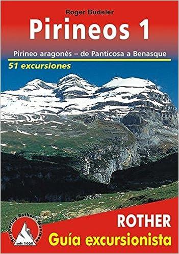 Pirineo aragonés, de Panticosa a Benasque. 51 excursiones. Guía Rother.: Amazon.es: Roger Büdeler: Libros