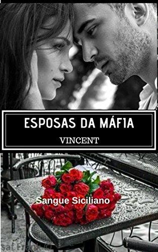 Esposas da Máfia: Vincent (SANGUE SICILIANO Livro 1)