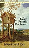 img - for The Swiss Family Robinson (Bantam Classics) by Johann David Wyss (1992-02-01) book / textbook / text book