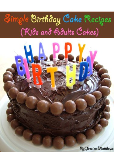 Simple Birthday Cake Recipes Kids And Adults Cakes Fast