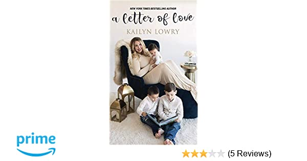 Amazon A Letter Of Love 9781732471290 Kailyn Lowry Books