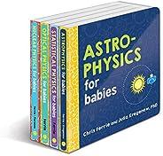 Baby University Physics Board Book Set: Astrophysics for Babies, Statistical Physics for Babies, Optical Physics for Babies,