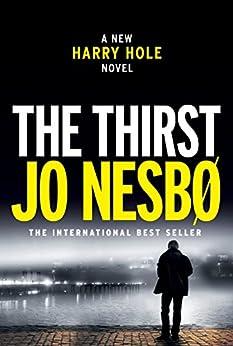 The Thirst: A Harry Hole Novel (Harry Hole Series) by [Nesbo, Jo]