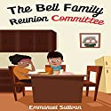 The Bell Family Reunion Committee Audiobook by Emmanuel Sullivan Narrated by Marlynne Frierson Cooley
