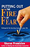 Putting Out the Fire of Fear, Sharon Promislow, 0968106641