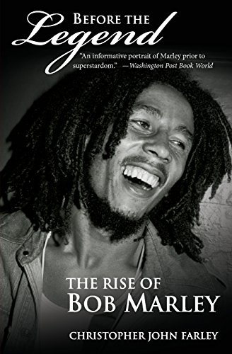 Before the Legend: The Rise of Bob Marley (History Of Bob Marley And The Wailers)