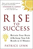 RISE to Success: Retrain Your Brain—Recharge Your Life—Results in 15 Minutes