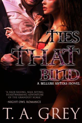 Ties That Bind - Book #3 (Bellum Sisters series): The Bellum Sisters - Book Ties That Bind