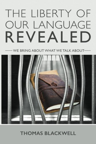 The Liberty Of Our Language Revealed: We Bring About What We Talk About. by Dreamstown Productions